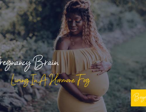 Pregnancy Brain – Forgetfulness In Pregnancy