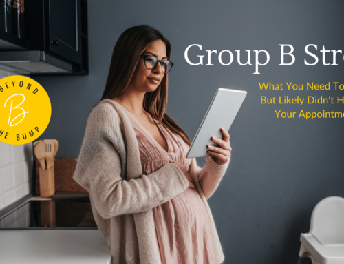 Group B Strep (GBS): What Do I Do Now That I Know I Have It?